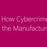 cybercrime manufacturing