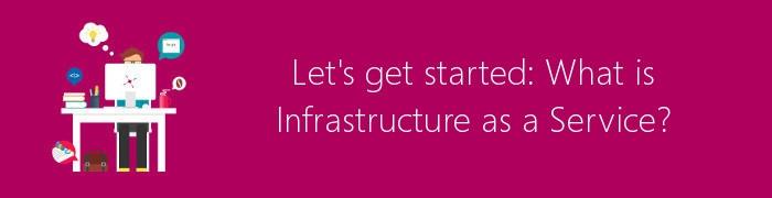 infrastrucure as a service